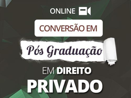 CONVERSÃO EM PÓS GRADUAÇÃO  DIREITO PRIVADO - ONLINE
