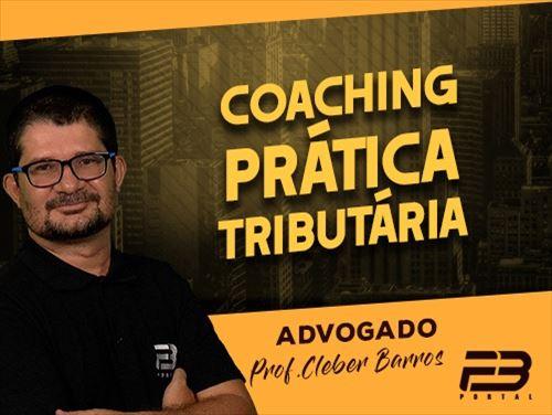 COACHING - PRÁTICA TRIBUTÁRIA  ONLINE - 2ª TURMA