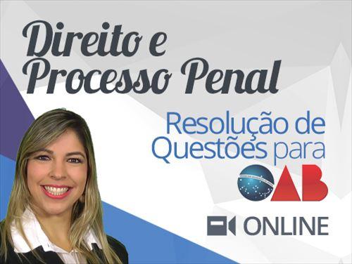 MÓDULO - RESOLUÇÃO  DE QUESTÕES  DIREITO E PROCESSO PENAL  ONLINE