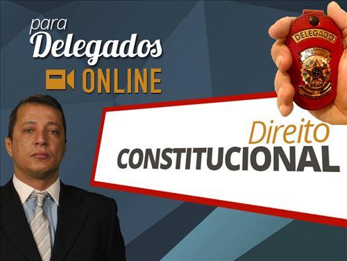 MÓDULO DE DIREITO CONSTITUCIONAL PARA DELEGADO  ONLINE