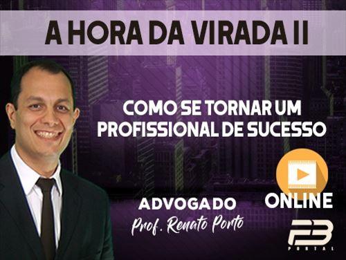 A HORA DA VIRADA II: COMO SE TORNAR UM PROFISSIONAL DE SUCESSO - ONLINE