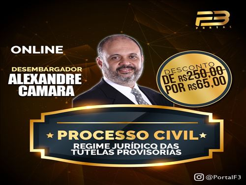 REGIME JURÍDICO DAS TUTELAS PROVISÓRIAS - PROF ALEXANDRE CÂMARA - ONLINE