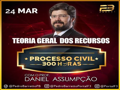 TEORIA GERAL DOS RECURSOS - PROF. DANIEL ASSUMPÇÃO - ONLINE