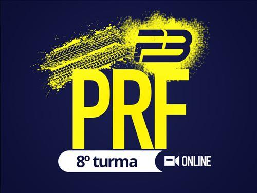 PRF NA MIRA DO PORTAL F3  ONLINE - 8ª TURMA