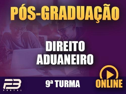 PÓS-GRADUAÇÃO DIREITO ADUANEIRO  ONLINE - 9ª TURMA