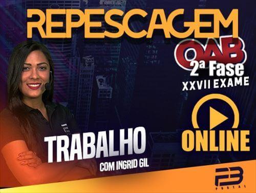 OAB 2ª FASE REPESCAGEM TRABALHO XXVII EXAME ONLINE