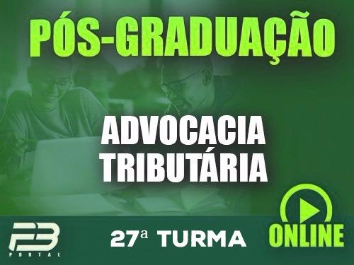 PÓS-GRADUAÇÃO ADVOCACIA TRIBUTÁRIA ONLINE - 27ª TURMA
