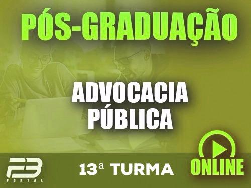 PÓS-GRADUAÇÃO ADVOCACIA PÚBLICA  ONLINE - 13ª TURMA