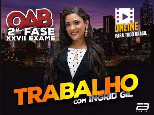 2ª FASE OAB DIREITO TRABALHO XXVII EXAME ONLINE
