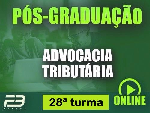 PÓS-GRADUAÇÃO ADVOCACIA TRIBUTÁRIA ONLINE - 28ª TURMA