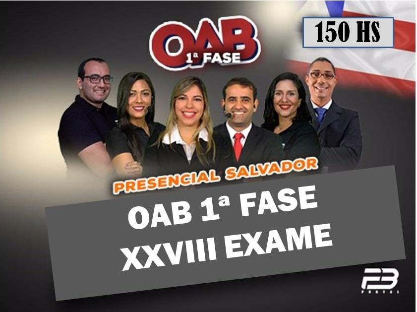 OAB 1ª FASE XXVIII EXAME - SALVADOR  PRESENCIAL