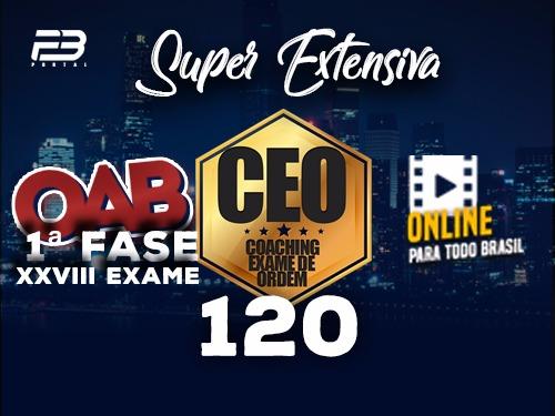 CEO 120 COACHING EXAME DE ORDEM - XXVIII EXAME -  SUPER EXTENSIVA ONLINE