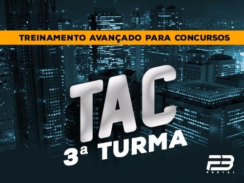 TAC 3ª turma Treinamento Avançado para Concursos (ENDAC)