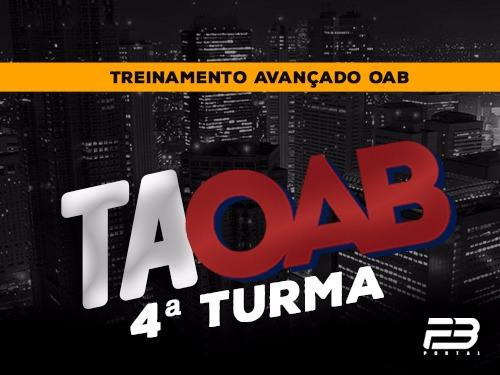 TAOAB Treinamento Avançado para OAB (ENDAC) - 4ª Turma