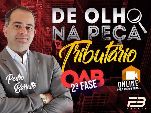 DE OLHO NA PEÇA  AULÃO 2ª FASE XXVII EXAME TRIBUTÁRIO ONLINE