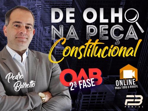 DE OLHO NA PEÇA  AULÃO 2ª FASE CONSTITUCIONAL XXVII EXAME ONLINE