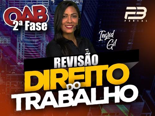 REVISÃO FINAL OAB 2ª FASE TRABALHO XXVII EXAME - ONLINE