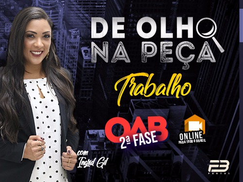 DE OLHO NA PEÇA  AULÃO 2ª FASE XXVII TRABALHO ONLINE