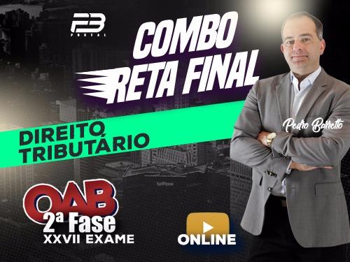 COMBO RETA FINAL OAB 2ª FASE TRIBUTARIO XXVII EXAME ONLINE