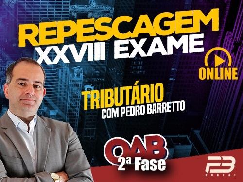 OAB 2ª FASE REPESCAGEM TRIBUTÁRIO XXVIII EXAME ONLINE