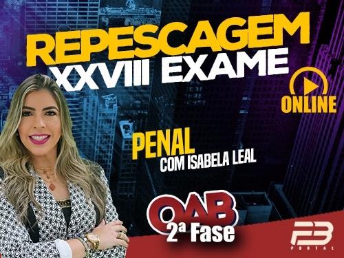 OAB 2ª FASE REPESCAGEM PENAL XXVIII EXAME ONLINE