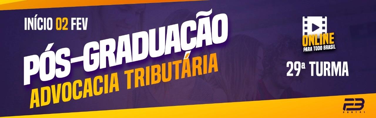 PÓS-GRADUAÇÃO ADVOCACIA TRIBUTÁRIA ONLINE - 29ª TURMA