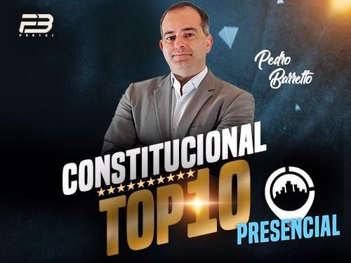 TOP 10 DIREITO CONSTITUCIONAL  OAB XXVIII EXAME PRESENCIAL