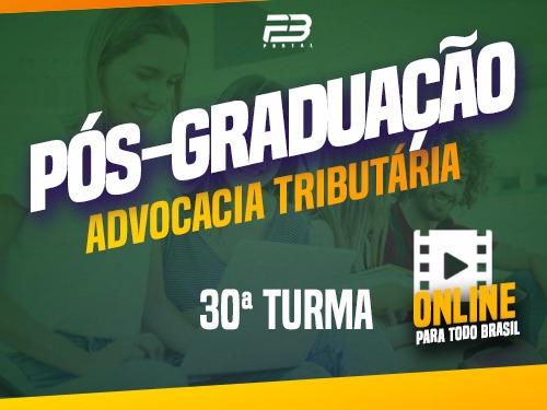 PÓS-GRADUAÇÃO ADVOCACIA TRIBUTÁRIA ONLINE - 30ª TURMA