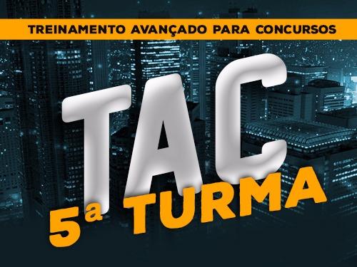 TAC 5ª turma Treinamento Avançado para Concursos (ENDAC)