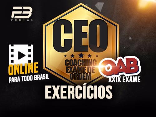 CEO EXERCÍCIOS OAB 1ª FASE XXIX EXAME ONLINE