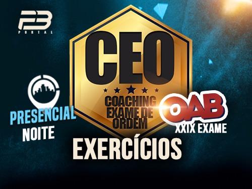 CEO EXERCÍCIOS OAB 1ª FASE XXIX EXAME PRESENCIAL NOITE