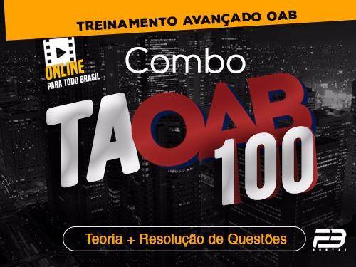 COMBO TAOAB 100 Treinamento Avançado para OAB (ENDAC)