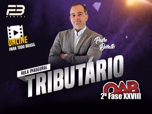 AULA INAUGURAL - OAB 2ª FASE DIREITO TRIBUTÁRIO XXVIII EXAME ONLINE