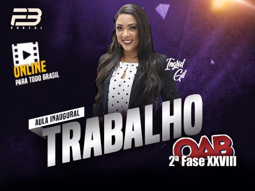 AULA INAUGURAL - OAB 2ª FASE DIREITO TRABALHO XXVIII EXAME ONLINE