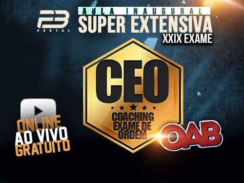 Aula Inaugural CEO 100 COACHING EXAME XXIX -  SUPER EXTENSIVA ONLINE