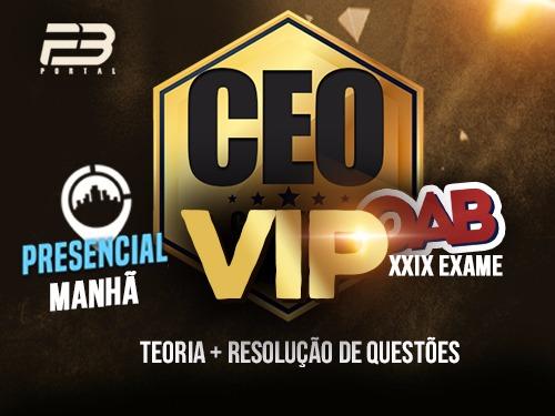 CEO COACHING EXAME DE ORDEM - VIP - XXIX EXAME - PRESENCIAL MANHÃ