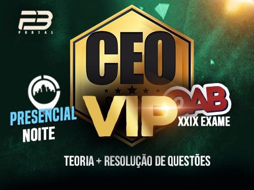 CEO COACHING EXAME DE ORDEM - VIP - XXIX EXAME - PRESENCIAL NOITE