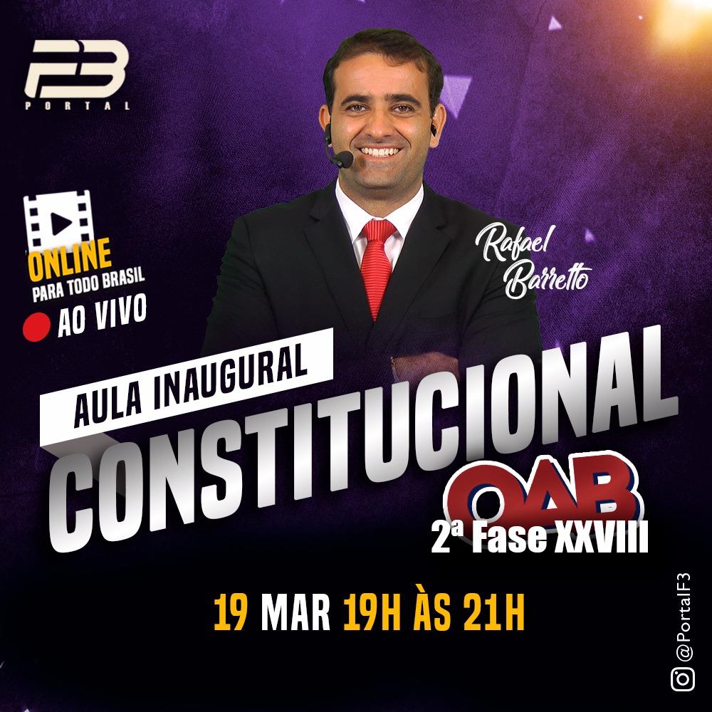 AULA INAUGURAL - OAB 2ª FASE DIREITO CONSTITUCIONAL XXVIII EXAME ONLINE