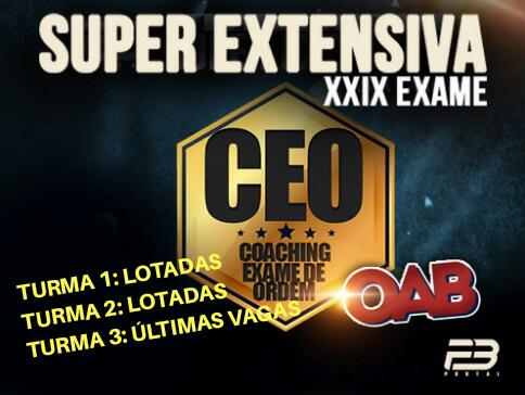CEO 100 COACHING EXAME DE ORDEM XXIX -  SUPER EXTENSIVA TURMA 3 ONLINE