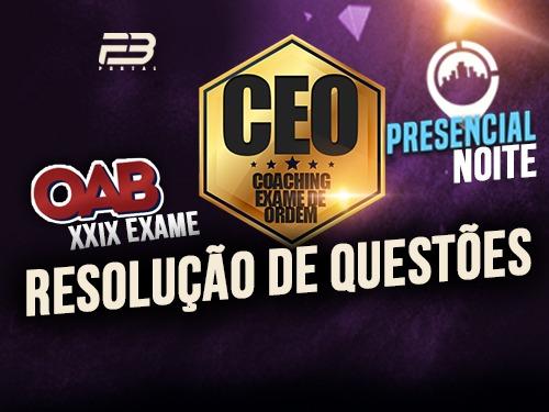 CEO RQ OAB 1ª FASE XXIX EXAME PRESENCIAL NOITE