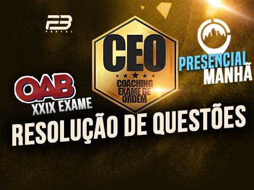 CEO RQ OAB 1ª FASE XXIX EXAME PRESENCIAL MANHÃ