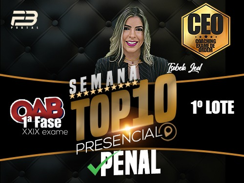TOP 10 DIREITO PENAL - OAB XXIX EXAME PRESENCIAL