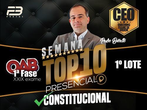 TOP 10 DIREITO DO CONSTITUCIONAL - OAB XXIX EXAME PRESENCIAL