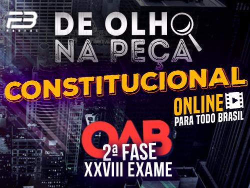 DE OLHO NA PEÇA  AULÃO 2ª FASE XXVIII EXAME CONSTITUCIONAL ONLINE