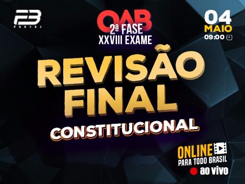 REVISÃO FINAL OAB 2ª FASE CONSTITUCIONAL XXVIII EXAME ONLINE