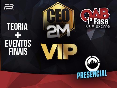 CEO VIP COACHING EXAME DE ORDEM - OAB 1ª FASE XXIX EXAME  PRESENCIAL