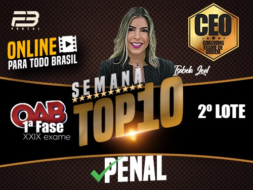 TOP 10 DIREITO PENAL - OAB XXIX EXAME ONLINE
