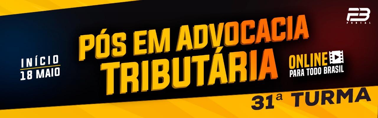 PÓS-GRADUAÇÃO ADVOCACIA TRIBUTÁRIA ONLINE - 31ª TURMA