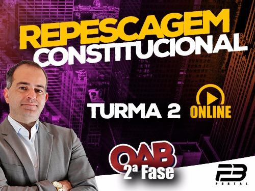 OAB 2ª FASE REPESCAGEM CONSTITUCIONAL XXVIII EXAME ONLINE