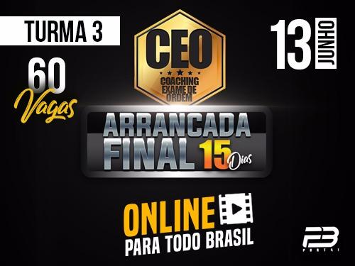 CEO COACHING EXAME DE ORDEM ARRANCADA FINAL 15 DIAS XXIX EXAME ONLINE TURMA 3